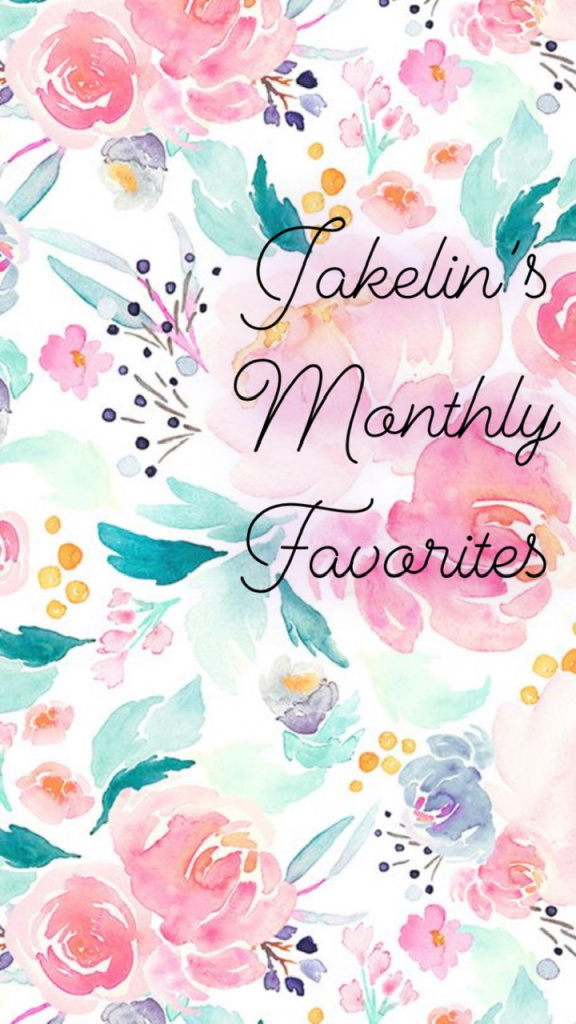 Jakelin's July Favorites