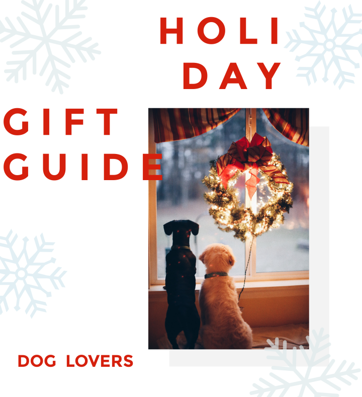 Holiday Gift Guide: Dog Lovers