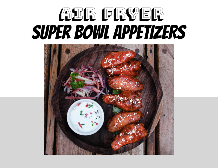 10 Super Bowl Appetizers To Make In Your AirFryer