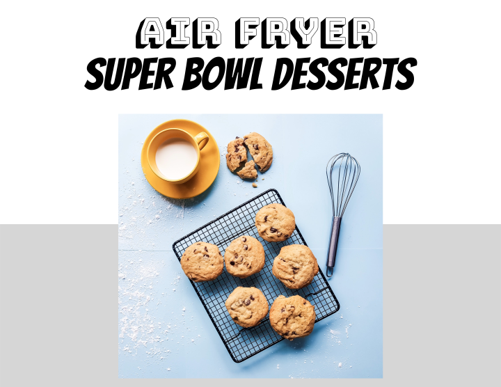 10 Super Bowl Desserts To Make In Your Air Fryer
